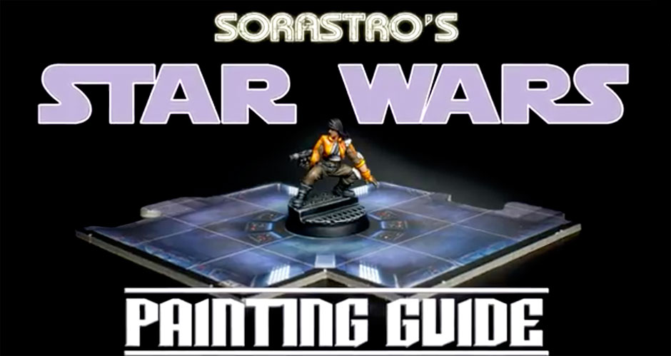 Sorastro's Star Wars Painting Guide