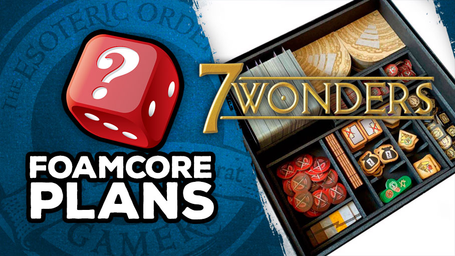 7 Wonders Foamcore Box Insert Plans