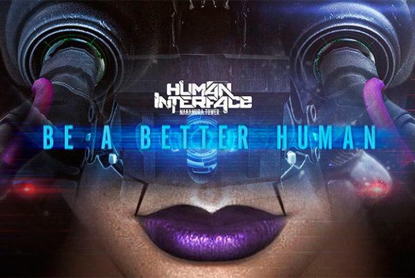 Human Interface: Be a Better Human