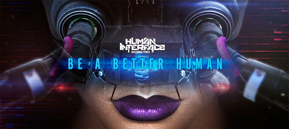 Human Interface: Be a Better Human